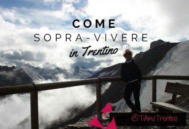 COME SOPRA-VIVERE IN TRENTINO