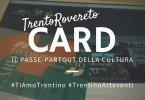 TrentoRovereto CARD a spasso per il Trentino ti amo trentino