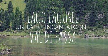 lago lagusel in val di fassa
