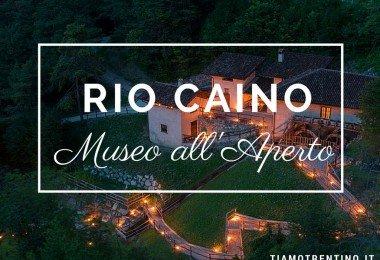 museo all'aperto in trentino il percorso etnografico del Rio Caino