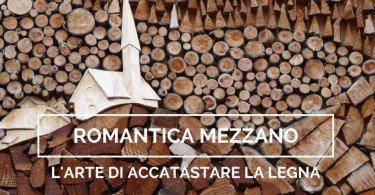 mezzano e l'arte di accatastare la legna