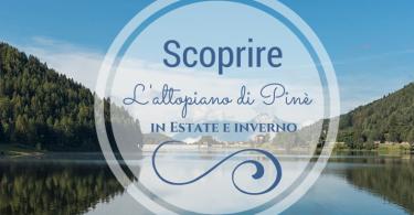 L'Altopiano di Pinè in Trentino